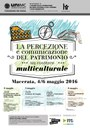"""Convegno 4 - 6 maggio 2016 """"La percezione e comunicazione del patrimonio nel contesto multiculturale"""""""